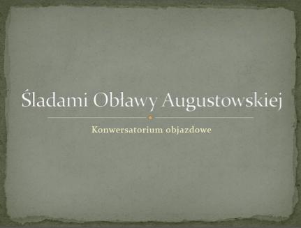 Śladami Obławy Augustowskiej-1